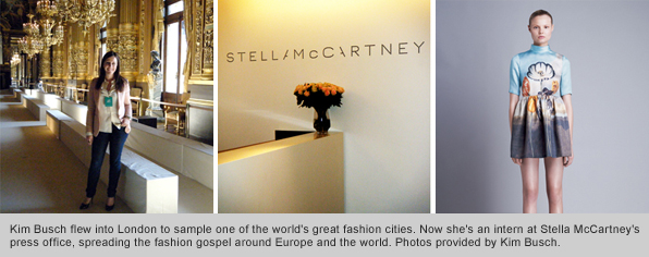 BMC Fashion Merchandising Grad Kim Busch for Stella McCartney's Press Office in London