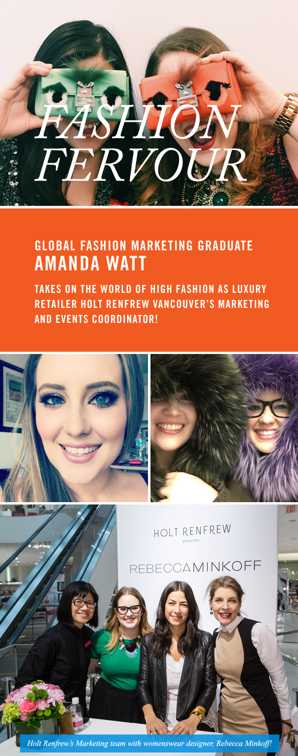 FASHION FERVOUR: GLOBAL FASHION MARKETING GRADUATE AMANDA WATT TAKES ON THE WORLD OF HIGH FASHION AT HOLT RENFREW VANCOUVER!